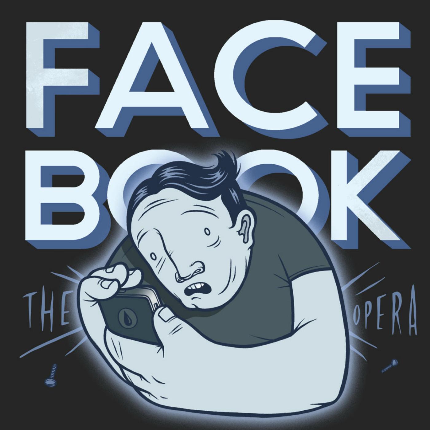 Facebook, the Opera
